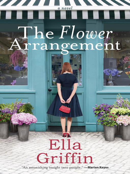 Title details for The Flower Arrangement by Ella Griffin - Available